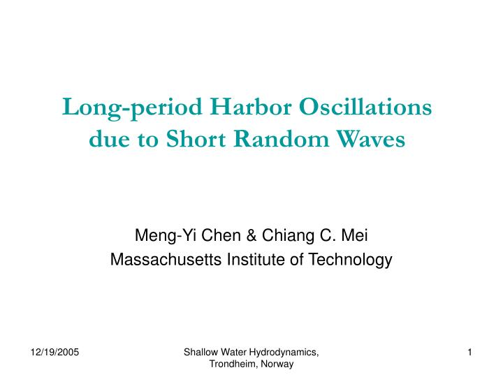 Long-period Harbor Oscillations due to Short Random Waves