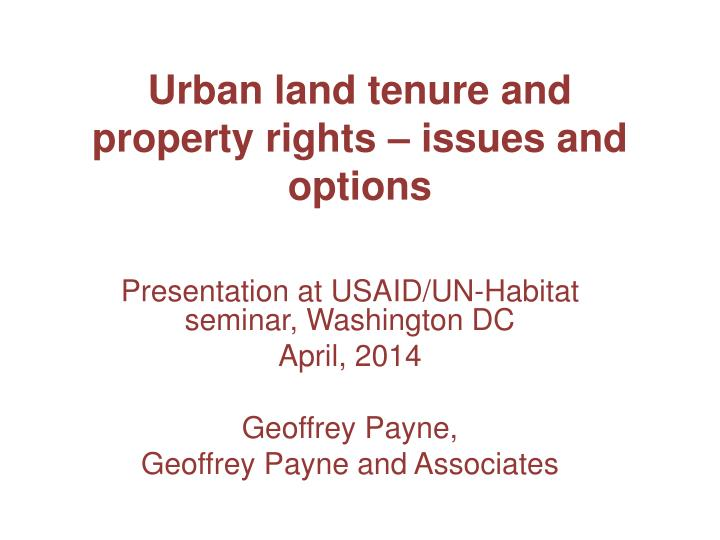 Urban land tenure and property rights issues and options