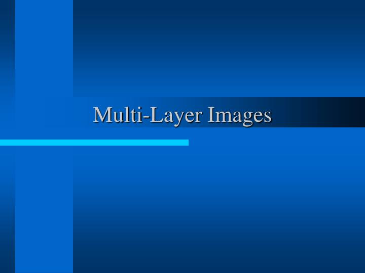 Multi-Layer Images