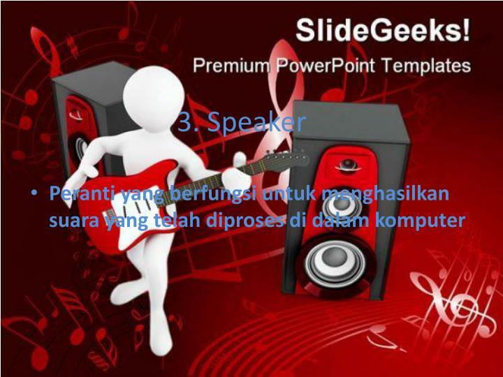 3. Speaker