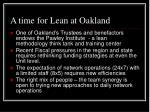 a time for lean at oakland