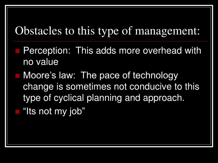 Obstacles to this type of management: