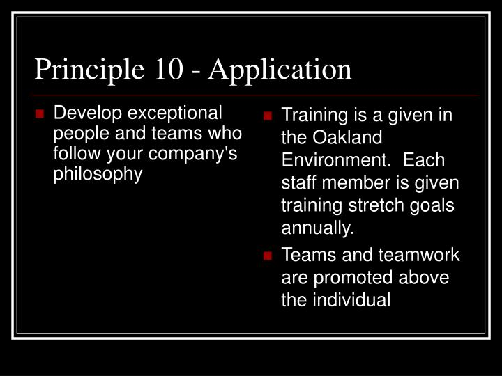 Develop exceptional people and teams who follow your company's philosophy