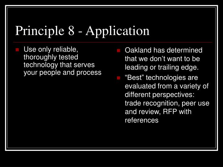 Use only reliable, thoroughly tested technology that serves your people and process