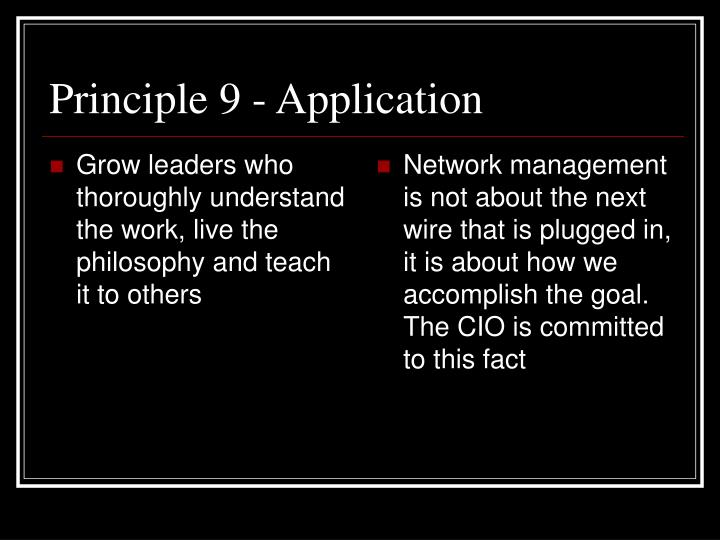 Grow leaders who thoroughly understand the work, live the philosophy and teach it to others