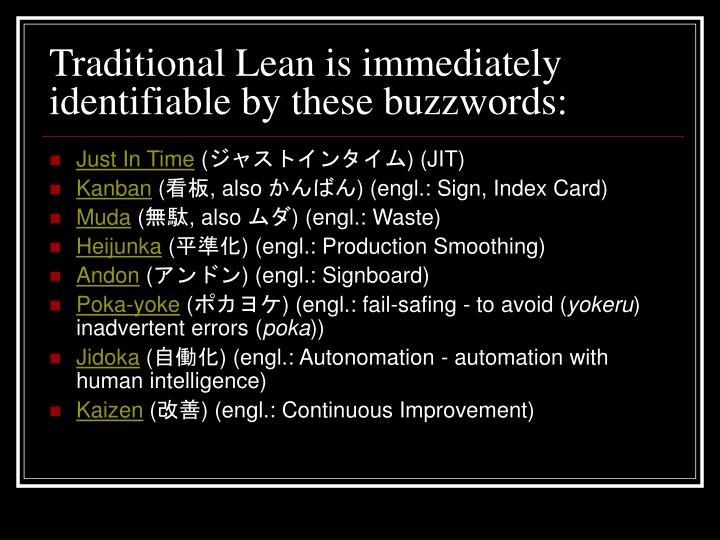 Traditional Lean is immediately identifiable by these buzzwords: