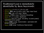 traditional lean is immediately identifiable by these buzzwords