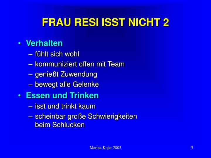 FRAU RESI ISST NICHT 2