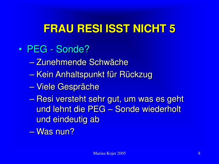FRAU RESI ISST NICHT 5