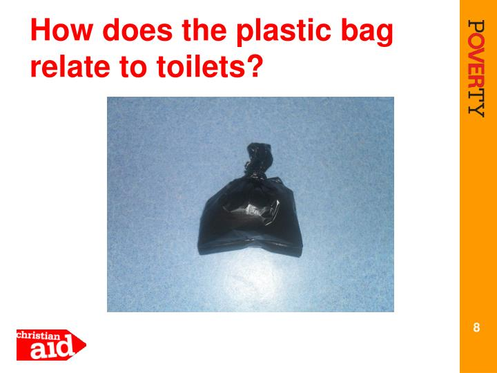 How does the plastic bag relate to toilets?