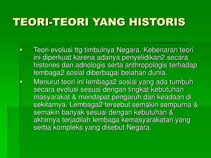 TEORI-TEORI YANG HISTORIS