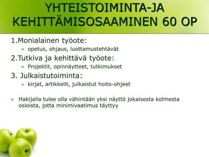 YHTEISTOIMINTA-JA KEHITTÄMISOSAAMINEN 60 OP