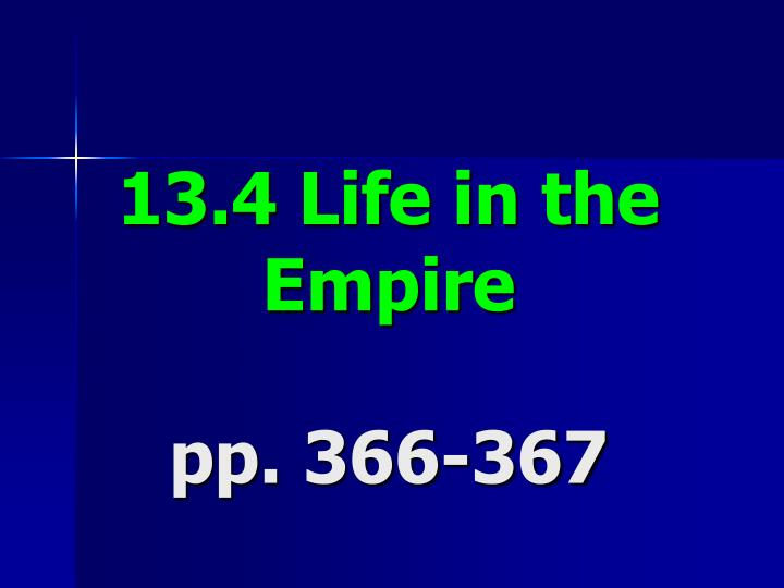 13 4 life in the empire pp 366 367