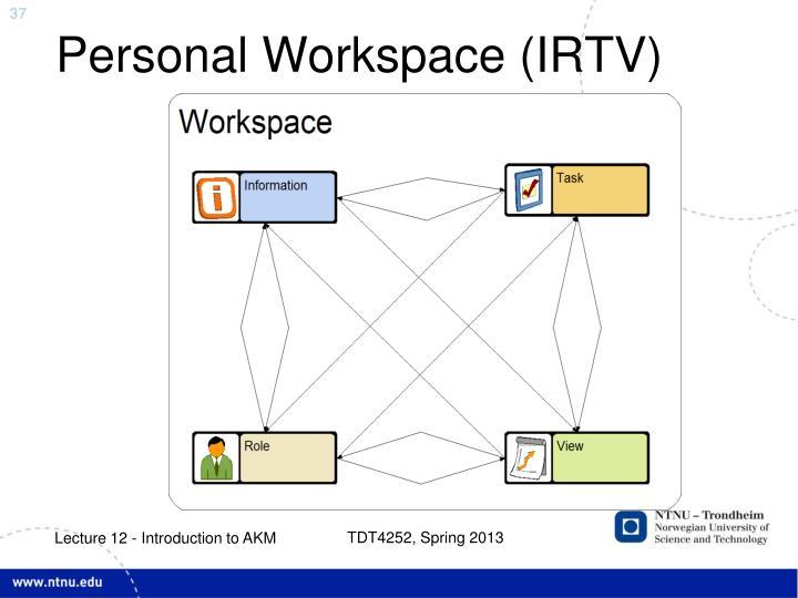 Personal Workspace (IRTV)