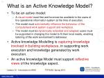 what is an active knowledge model