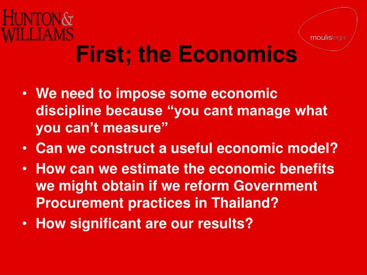 First; the Economics