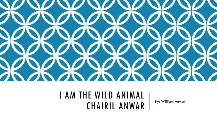 i am the wild animal chairil anwar