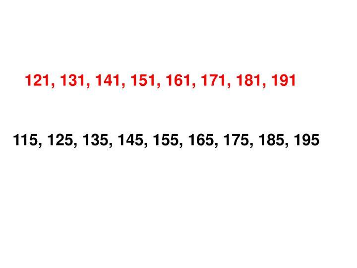 121, 131, 141, 151, 161, 171, 181, 191