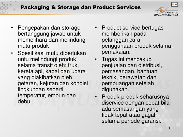 Pengepakan dan storage bertanggung jawab untuk memelihara dan melindungi mutu produk