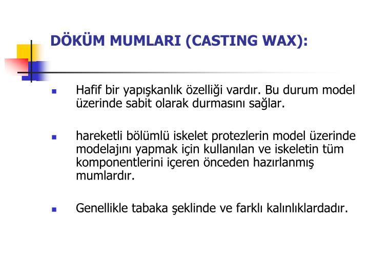 DÖKÜM MUMLARI (CASTING WAX):