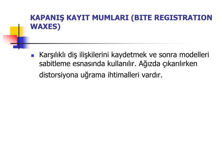 KAPANIŞ KAYIT MUMLARI (BITE REGISTRATION WAXES)