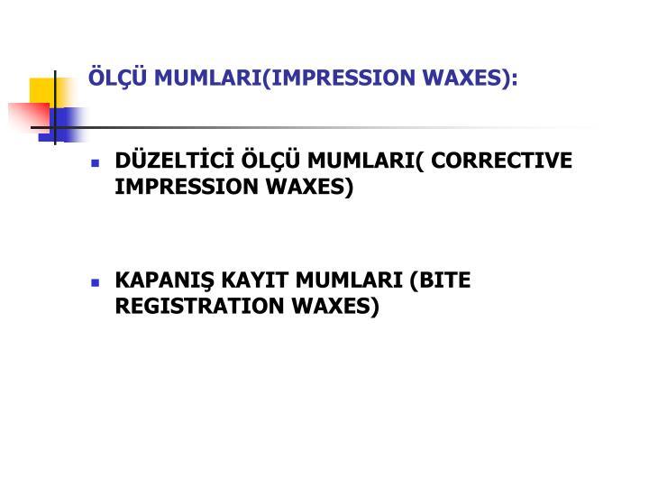 ÖLÇÜ MUMLARI(IMPRESSION WAXES):