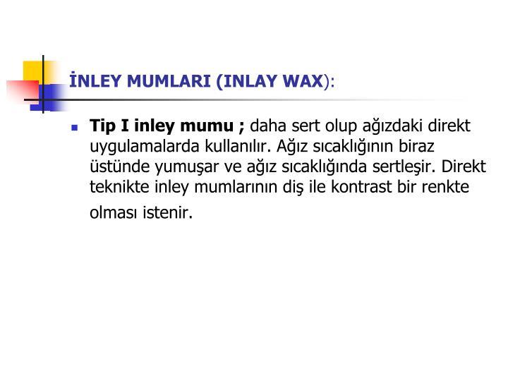 İNLEY MUMLARI (INLAY WAX