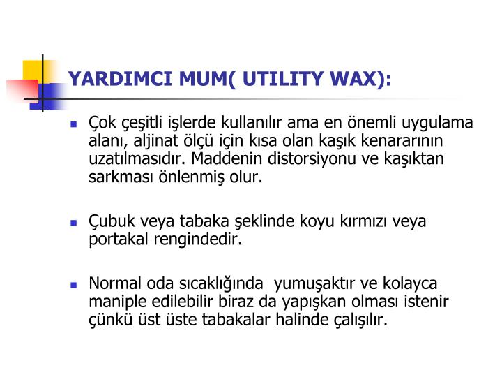 YARDIMCI MUM( UTILITY WAX):