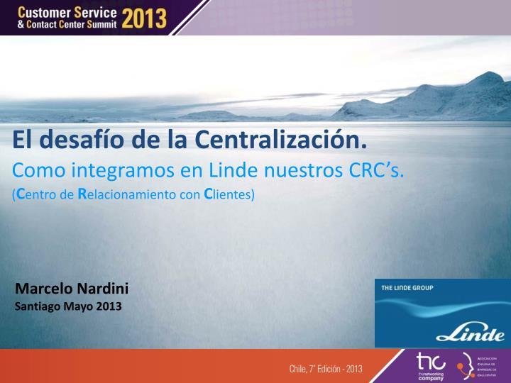 El desafío de la Centralización.