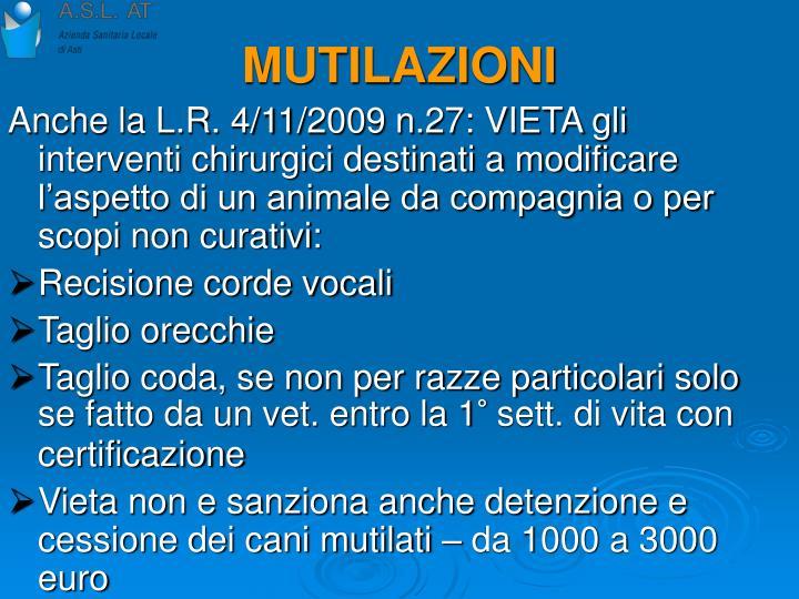 Anche la L.R. 4/11/2009 n.27: VIETA gli interventi chirurgici destinati a modificare l'aspetto di un animale da compagnia o per scopi non curativi: