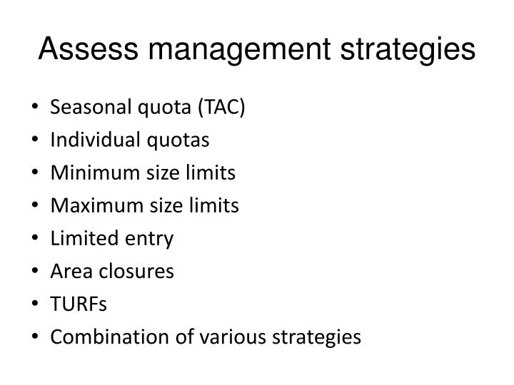 Assess management strategies