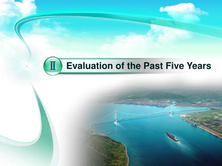 Evaluation of the Past Five Years