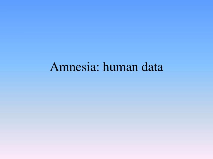 Amnesia: human data