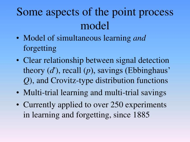 Some aspects of the point process model