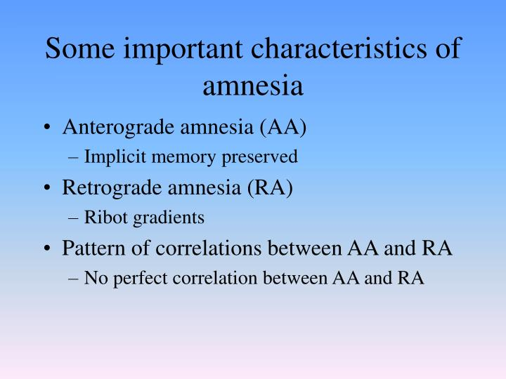 Some important characteristics of amnesia
