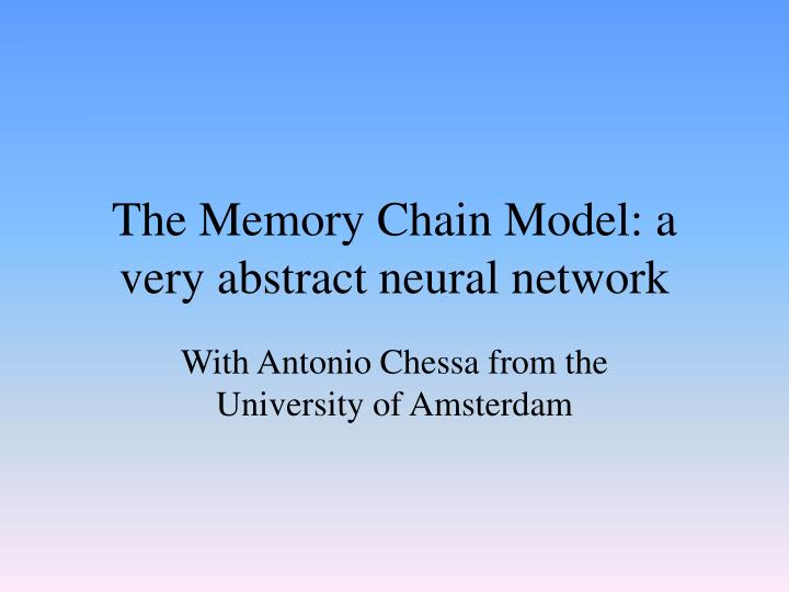The Memory Chain Model: a very abstract neural network