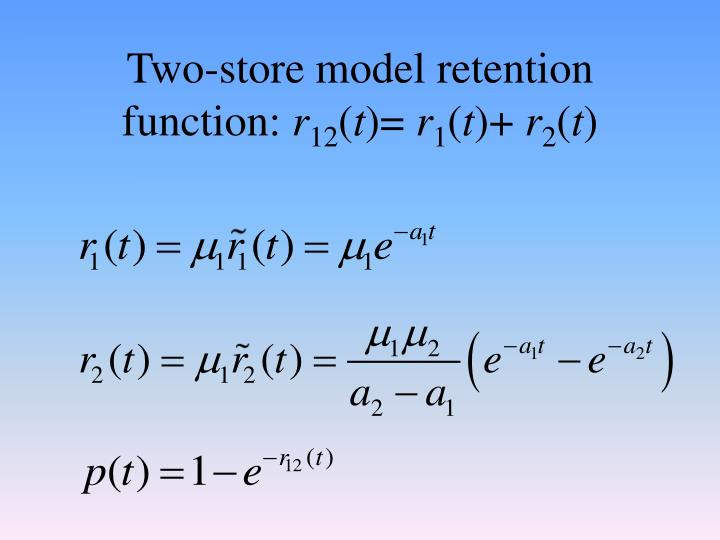 Two-store model retention function: