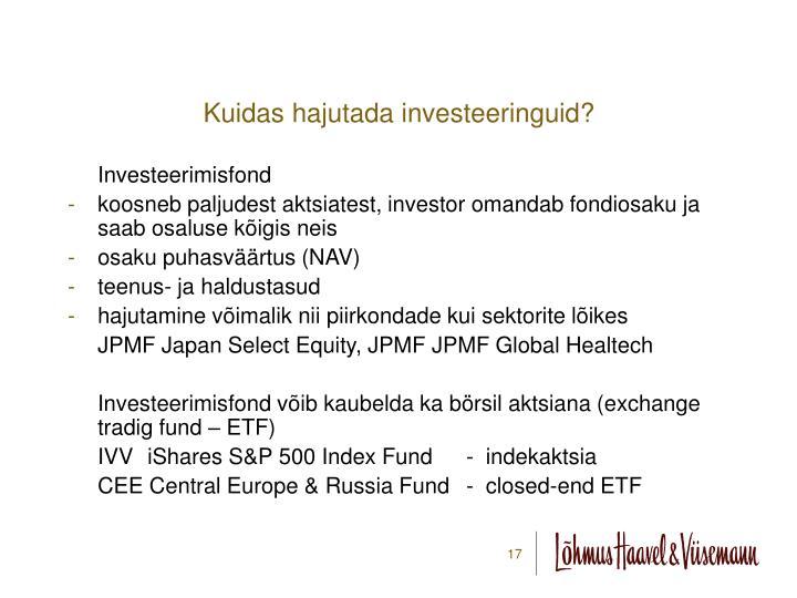 Kuidas hajutada investeeringuid?