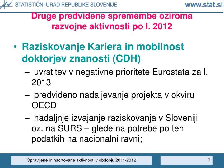 Druge predvidene spremembe oziroma razvojne aktivnosti po l. 2012