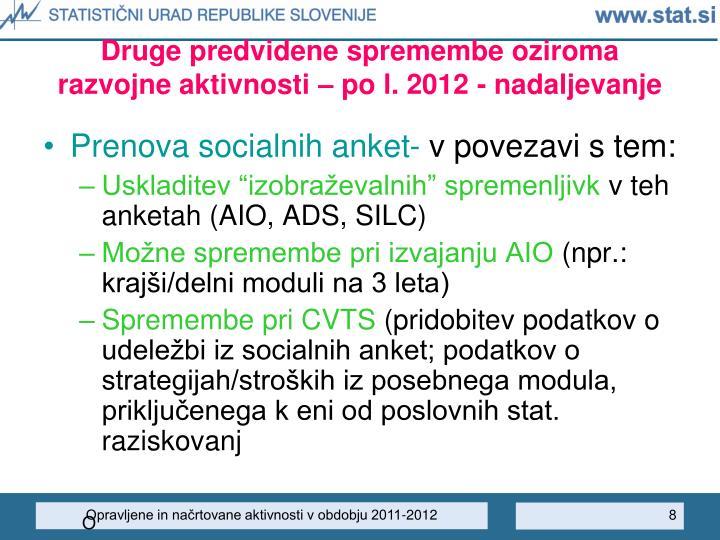 Druge predvidene spremembe oziroma razvojne aktivnosti – po l. 2012 - nadaljevanje