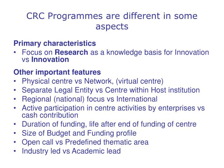 CRC Programmes are different in some aspects