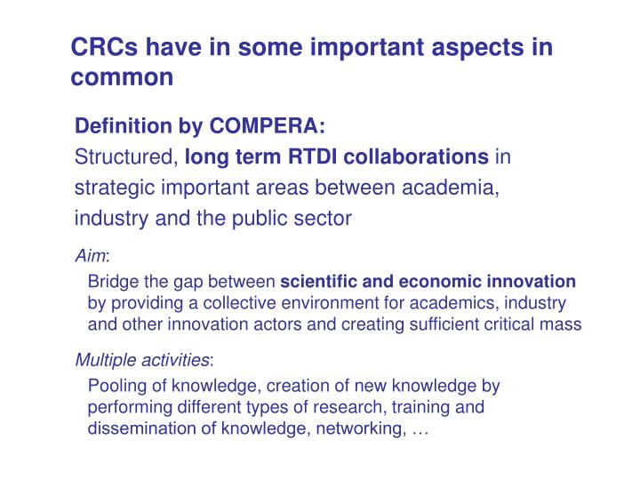 Crcs have in some important aspects in common