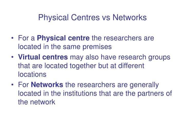 Physical Centres vs Networks