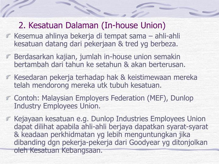2. Kesatuan Dalaman (In-house Union)