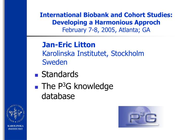 International Biobank and Cohort Studies: Developing a Harmonious Approch