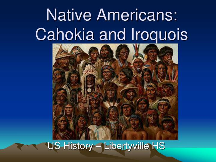 a history of the iroquois confederacy The six nations confederacy during the american revolution the tuscarora nation was admitted into the league as the sixth member the iroquois in the.