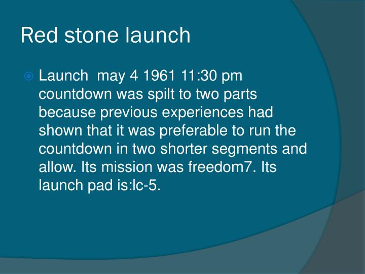 Red stone launch