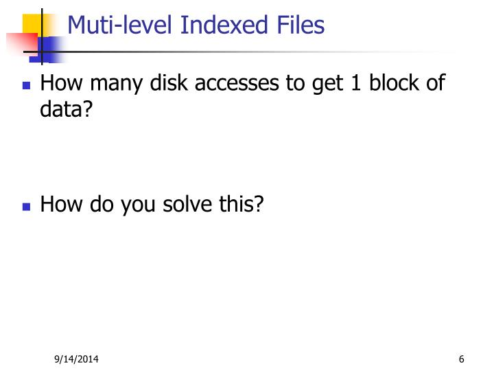Muti-level Indexed Files