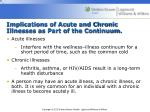 implications of acute and chronic illnesses as part of the continuum