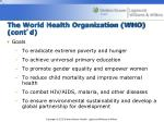 the world health organization who cont d